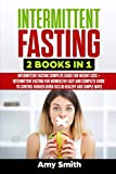 Intermittent Fasting: 2 Books in 1: Intermittent Fasting for Weight Loss + Intermittent Fasting for Women,the Easy and Complete Guide to Control Hunger,Burn fats in Healthy and Simple ways