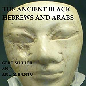 The Ancient Black Hebrews and Arabs Audiobook