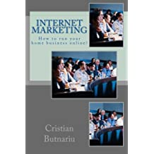 Internet Marketing: How to run your home business online?