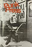 Punk Press: Rebel Rock in the Underground Press 1968-1980