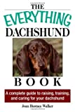 Everything Daschund Book: A Complete Guide To Raising, Training, And Caring For Your Daschund (Everything (Pets))