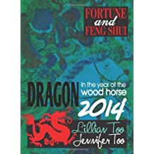 Lillian Too & Jennifer Too Fortune & Feng Shui 2014 Dragon