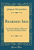 Amazon / Forgotten Books: Bearded Iris For Garden Makers Wherever the Love of Gardens Exists Classic Reprint (Simpson Iris Gardens)