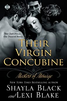 Their Virgin Concubine, Masters of Ménage, Book 3 by [Black, Shayla, Blake, Lexi]