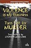 Violence Is My Business/Turn Left for Murder, Stephen Marlowe, 1933586028
