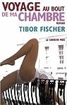 Voyage au bout de ma chambre par Fischer