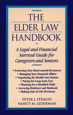 The Elder Law Handbook: A Legal and Financial Survival Guide for Caregivers and Seniors