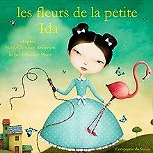 Les fleurs de la petite Ida (Les plus beaux contes pour enfants) | Livre audio Auteur(s) : Hans Christian Andersen Narrateur(s) : Fabienne Prost