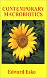 Contemporary Macrobiotics, Edward Esko, 1585008559