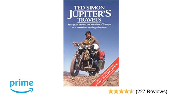 Jupiters travels four years around the world on a triumph ted jupiters travels four years around the world on a triumph ted simon 9780965478526 amazon books fandeluxe Gallery