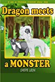 Dragon Meets a Monster: I am a Chinese Crested show dog (Volume 1)