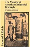 img - for The Making of American Industrial Research: Science and Business at GE and Bell, 1876-1926 (Studies in Economic History and Policy: USA in the Twentieth Century) book / textbook / text book