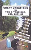 Great Vacations for You and Your Dog, U. S. A., 2001-02, Doris Martin, Martin Management Books, 1878500112