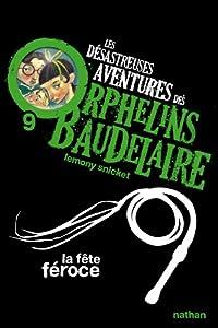 """Afficher """"Les Désastreuses aventures des orphelins Baudelaire n° 9 La fête féroce"""""""