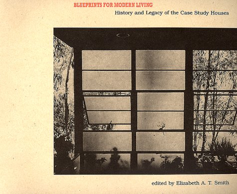 Blueprints for modern living history and legacy of the case study blueprints for modern living history and legacy of the case study houses elizabeth a t smith 9780262692137 amazon books malvernweather Image collections