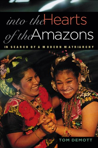 Download Into the Hearts of the Amazons: In Search of a Modern Matriarchy PDF