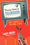 Turning Points in Television, Larry Brody, 0806526432