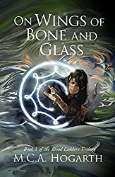 On Wings of Bone and Glass (Blood Ladders Book 3)