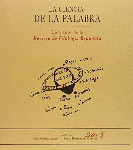 Descargar Libro La Ciencia De La Palabra: Cien Años De La Revista De Filología Española Pilar García Mouton