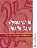 img - for Research in Health Care - Concepts, Designs and Methods by Julius Sim (6-Nov-2000) Paperback book / textbook / text book