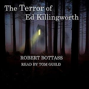 The Terror of Ed Killingworth Audiobook