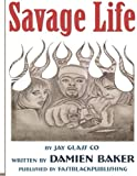 img - for Savage Life: Being a product of your environmont could make you or break you. Living a Savage Lifestyle is considered being real. Being real could get ... bars. (Savage Life Continues) (Volume 1) book / textbook / text book