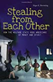 Stealing from Each Other, Edgar K. Browning, 0313348227