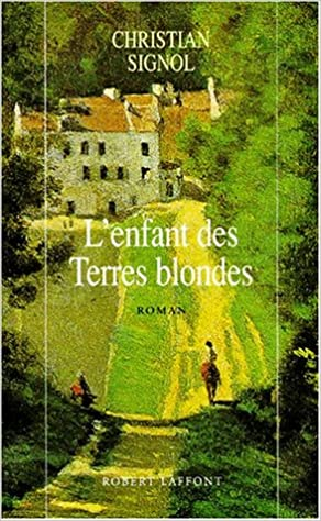Amazon Fr Enfant Des Terres Blondes Christian Signol