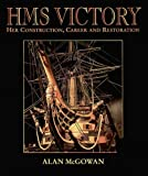 "HMS ""Victory"": Her Construction, Career and Restoration"