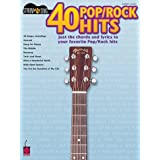 40 Pop/Rock Hits: Just the Chords and Lyrics to Your Favorite Pop/Rock Hits