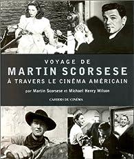 Voyage de Martin Scorsese à travers le cinéma américain par Martin Scorsese