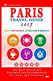 img - for Paris Travel Guide 2017: Shops, Restaurants, Attractions & Nightlife in Paris, France (City Travel Guide 2017) book / textbook / text book