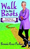 Walk in My Boots, Bonnie Ross-Parker, 0972406107