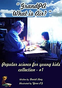 "Amazon.com: Children's book ""Grandpa, What is Air?"" (Popular Science for Children Ages 4-8"