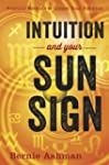 Intuition and Your Sun Sign: Practica...