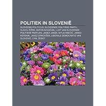 Politiek in Slovenië: Sloveens politicus, Sloveense politieke partij, Slavoj Žižek, Anton Novačan, Lijst van Sloveense politieke partijen