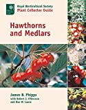 Hawthorns and Medlars (Royal Horticultural Society Plant Collector Guide)