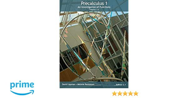 Precalculus 1: An Investigation of Functions (Chp 1-4