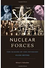 Nuclear Forces: The Making of the Physicist Hans Bethe by Silvan S. Schweber (2012-06-18)