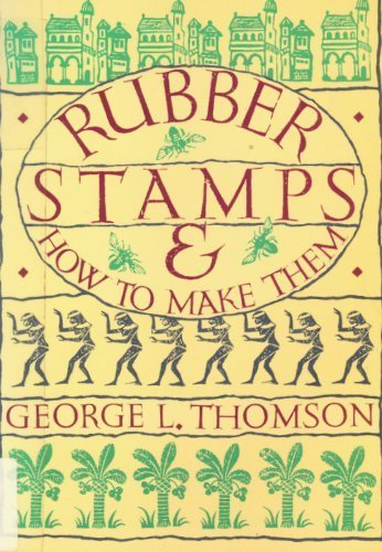 Rubber Stamps & How to Make Them