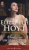 La légende des quatre soldats, Tome 2 : Séduire un seducteur par Hoyt