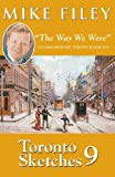 """Toronto Sketches 9: """"The Way We Were"""" Columns from the Toronto Sunday Sun by Mike Filey front cover"""