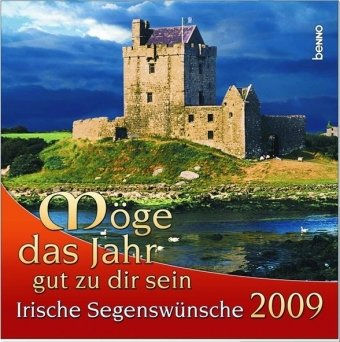Möge das Jahr gut zu dir sein: Irische Segenswünsche 2009