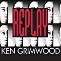 Replay Audiobook by Ken Grimwood Narrated by William Dufris