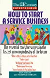 How to Start a Service Business, Ben Chant and Melissa Morgan, 0380770776