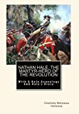 Nathan Hale. The Martyr-Hero Of The Revolution: With A Hale Genealogy And Hale's Diary