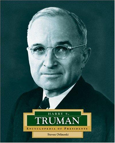 Harry S. Truman: America's 33rd President (Encyclopedia of Presidents)