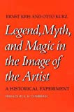 Legend, Myth and Magic in the Image of the Artists, Ernst Kris and Otto Kurz, 0300026692