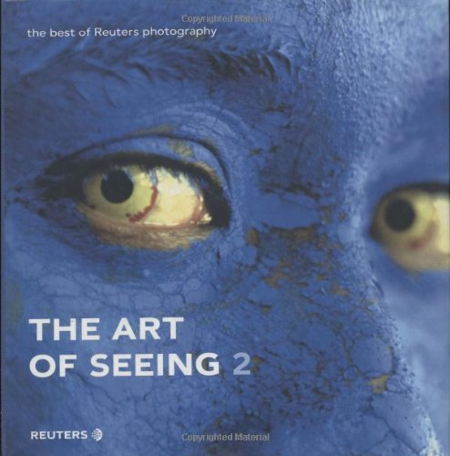 The Art of Seeing 2: The best of Reuters photography (2nd Edition)