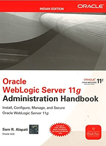 buy oracle weblogic server 11g administration handbook book online rh amazon in Oracle 10G Documentation Oracle 10G Query